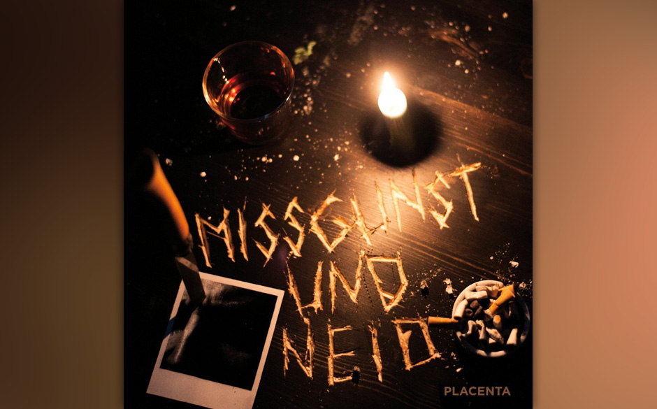 Placenta - MISSGUNST UND NEID