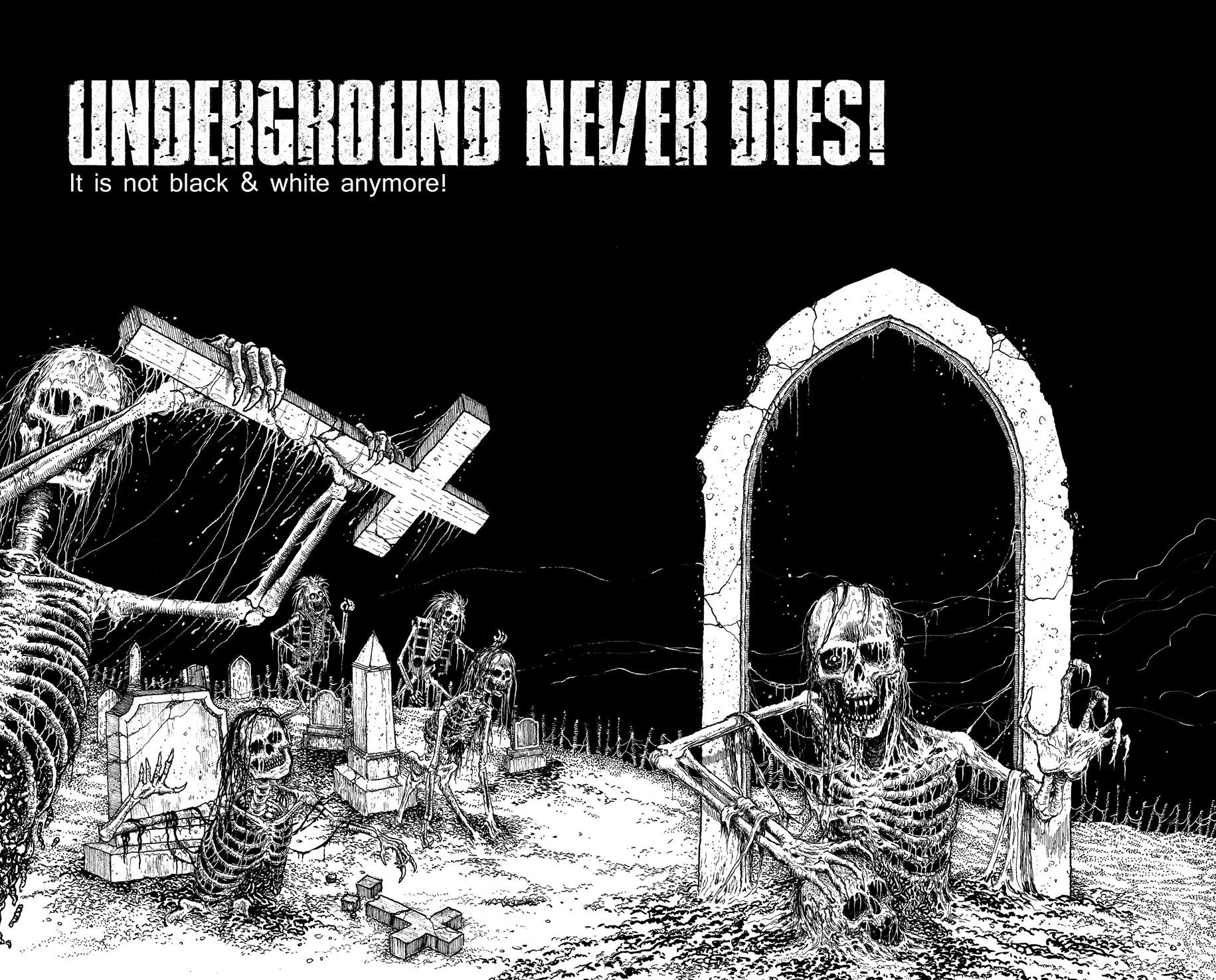 Underground Never Dies!