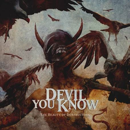 Devil You Know - THE BEAUTY OF DESTRUCTION (25.4.)