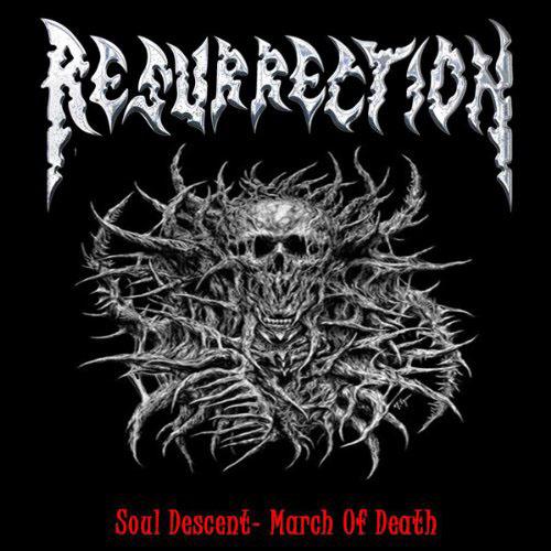 Resurrection - Soul Decent-March Of Death