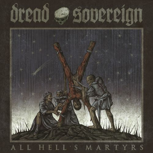 Dread Sovereign ALL HELL'S MARTYRS