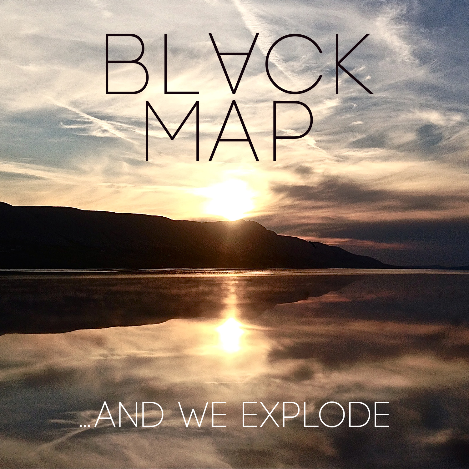 Black Map …AND WE EXPLODE