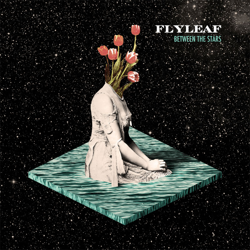 Flyleaf BETWEEN THE STARS