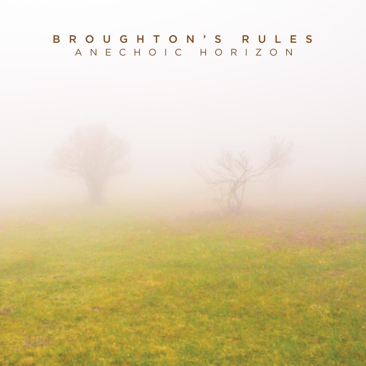 Broughton's Rules ANECHOIC HORIZONS