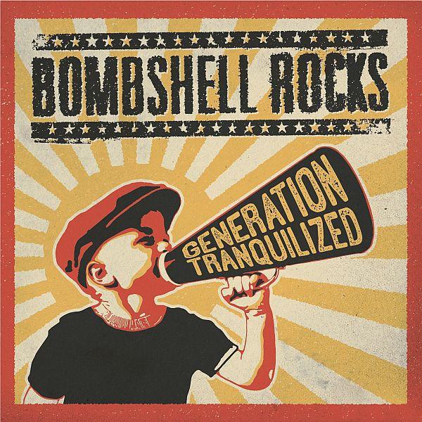 Bombshell Rocks GENERATION TRANQUILIZED