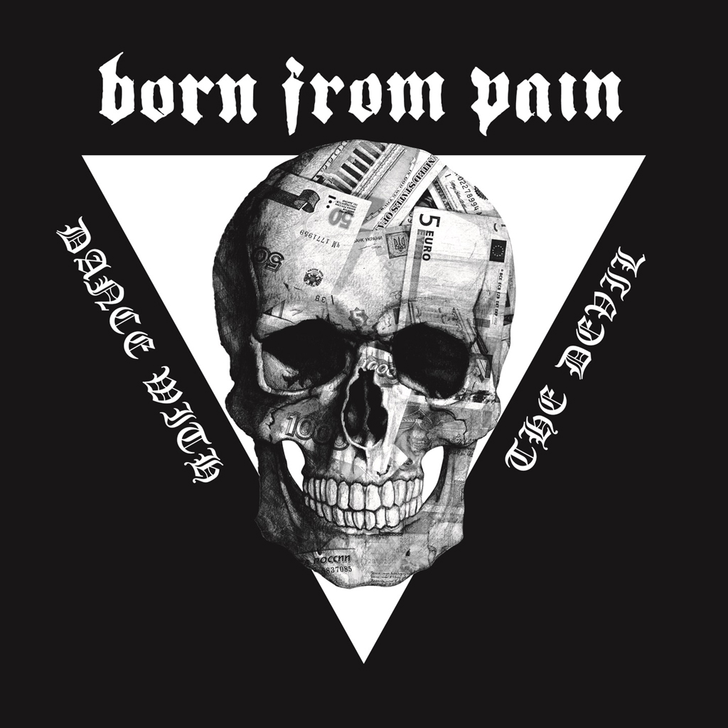 Born From Pain DANCE WITH THE DEVIL