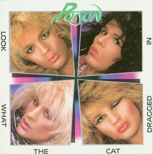 Auf dem Cover ihres 1986er-Debüts 'Look What The Cat Dragged In' sehen die Glam-Rocker von Poison aus, als wären sie von ih