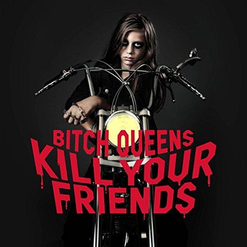Die neuen Metal-Alben im Januar 2015 - Bitch Queens KILL YOUR FRIENDS