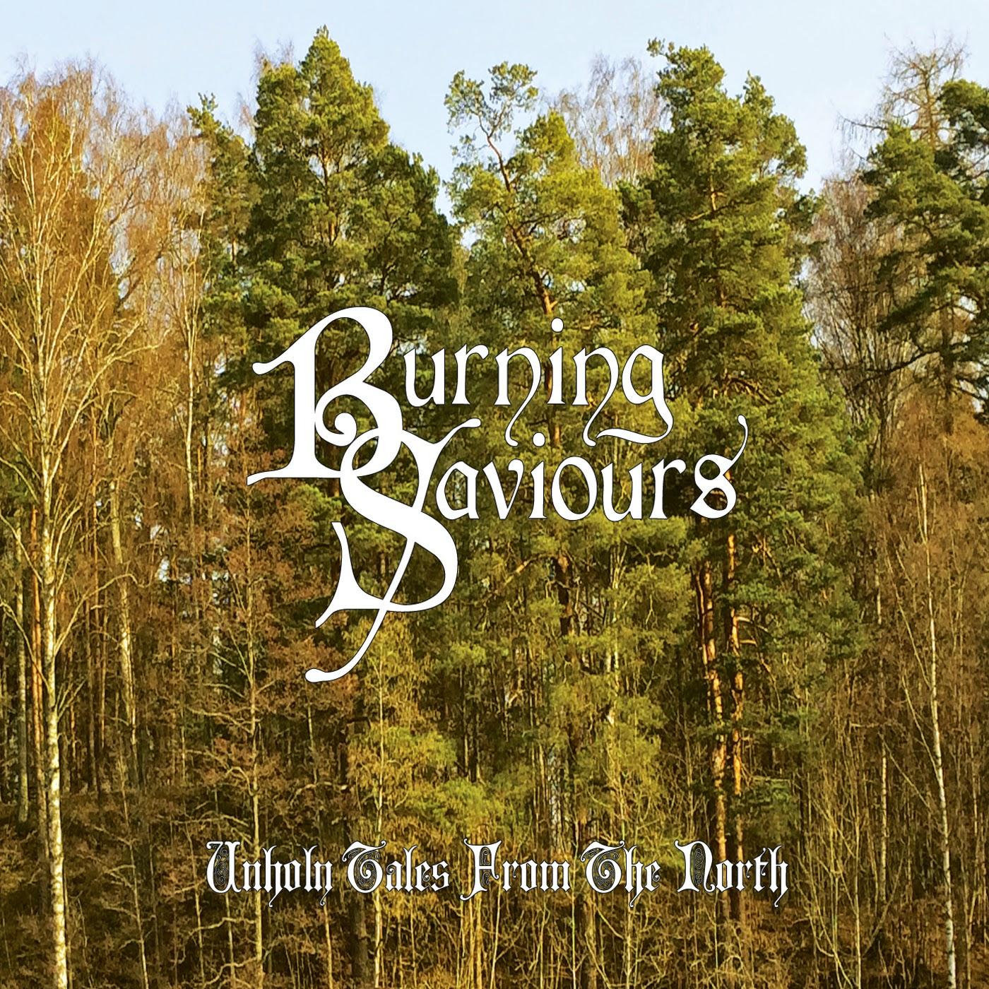 Die neuen Metal-Alben im Januar 2015 - Burning Saviours UNHOLY TALES FROM THE NORTH