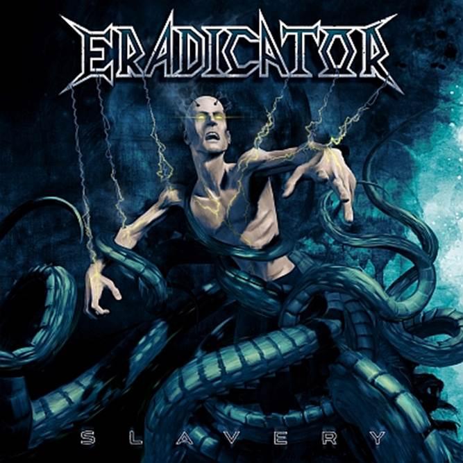 Die neuen Metal-Alben im Januar 2015 - Eradicator SLAVERY