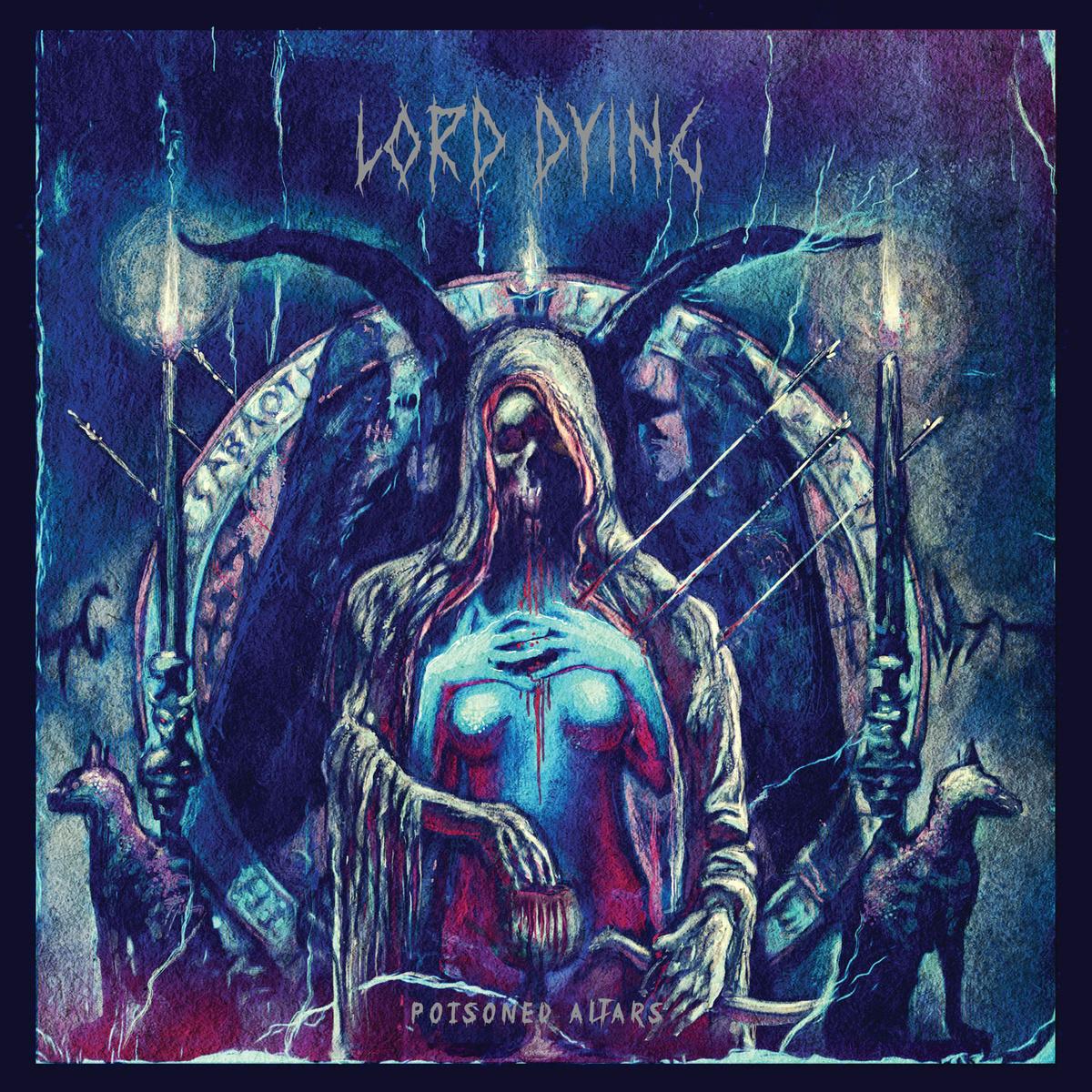 Die neuen Metal-Alben im Januar 2015 - Lord Dying POISONED ALTARS