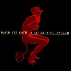 David Lee Roth A LITTLE AIN'T ENOUGH