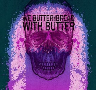 We Butter The Bread With Butter (Deutschland)