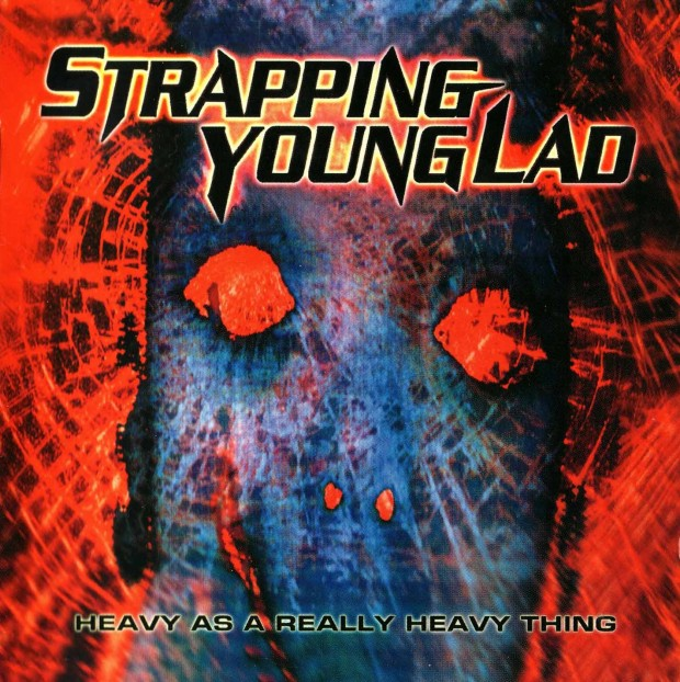Strapping Young Lad HEAVY AS A REALLY HEAVY THING