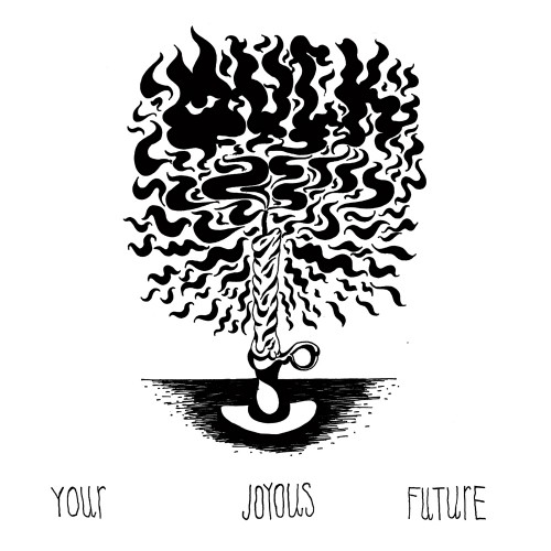 Muck YOUR JOYOUS FUTURE