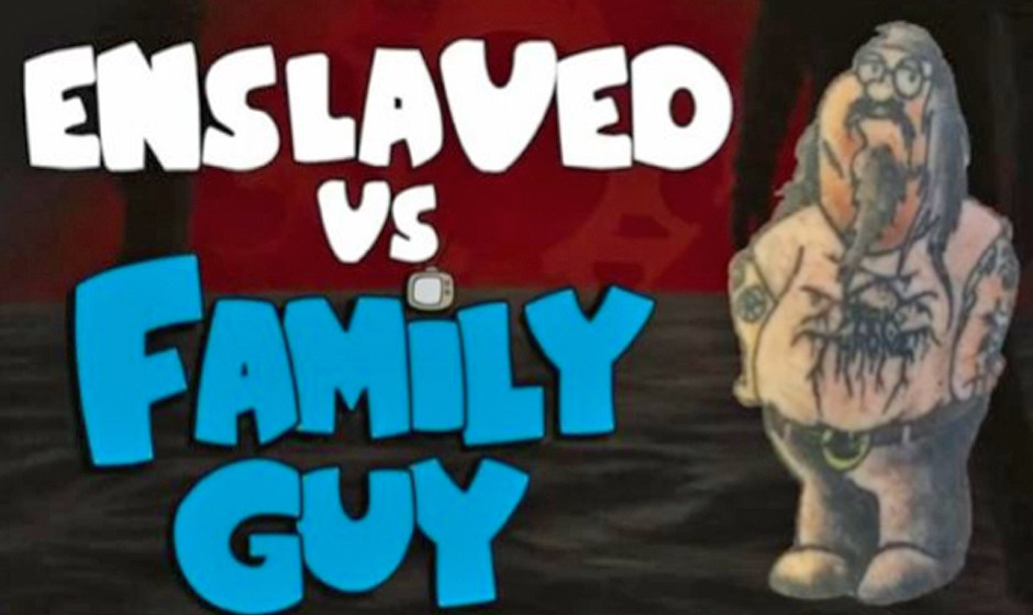Enslaved Vs. 'Family Guy'