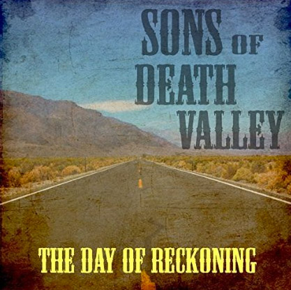 Sons of Death Valley THE DAY OF RECKONING