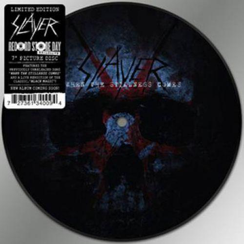 """Slayer WHEN THE STILLNESS COMES/BLACK MAGIC 7"""" Picture Disc, A-Seite: When The Stillness Comes, B-Seite: Bisher unveröffen"""