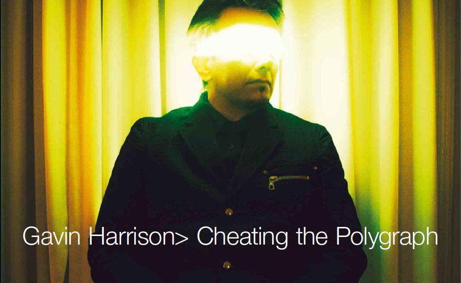 Gavin Harrison CHEATING THE POLYGRAPH