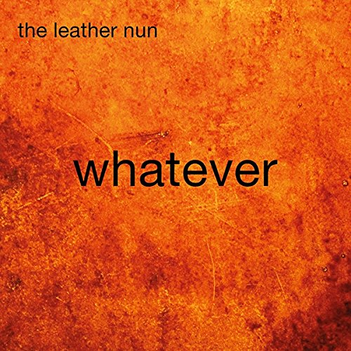 The Leather Nun WHATEVER