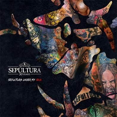 Sepultura SEPULTURA UNDER MY SKIN