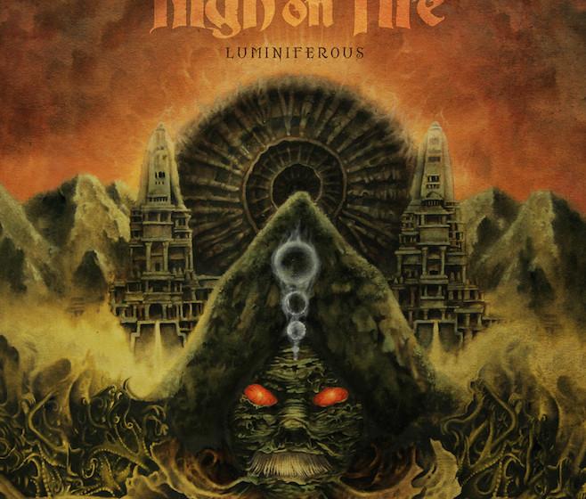 High On Fire LUMINIFEROUS