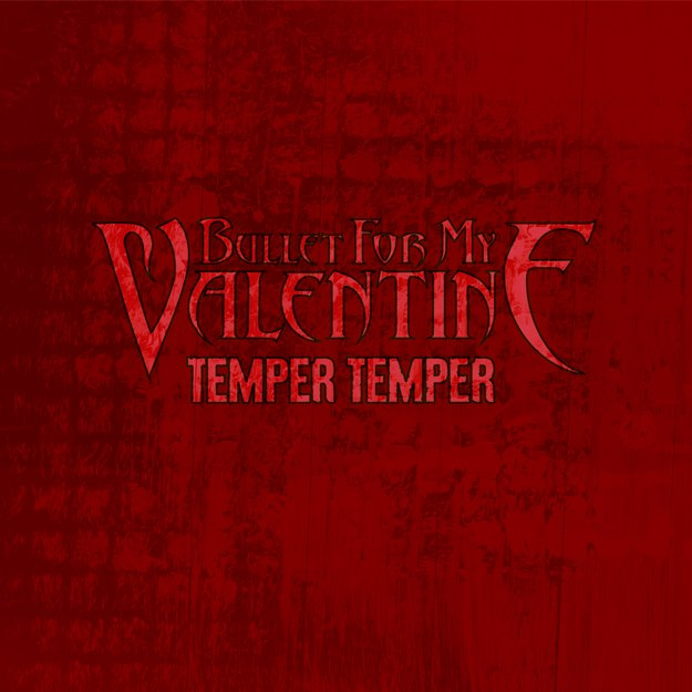 Bullet For My Valentine 'Temper Temper'