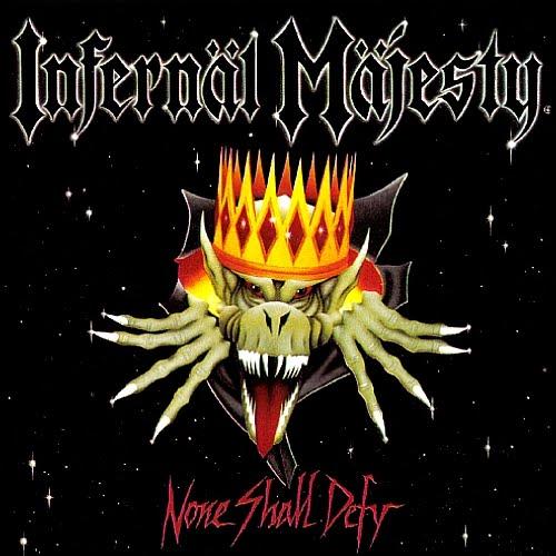 Infernal Majesty - None Shal Defy