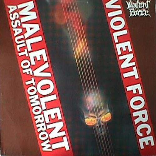 Violent Force - The Malvolent Assault Of Tomorrow