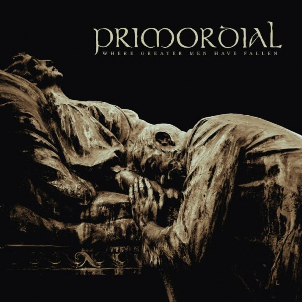 02. Primordial WHERE GREATER MEN HAVE FALLEN
