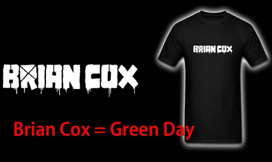 Brian Cox = Green Day