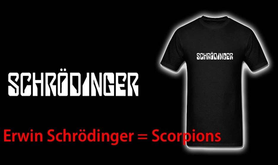 Erwin Schrödinger = Scorpions