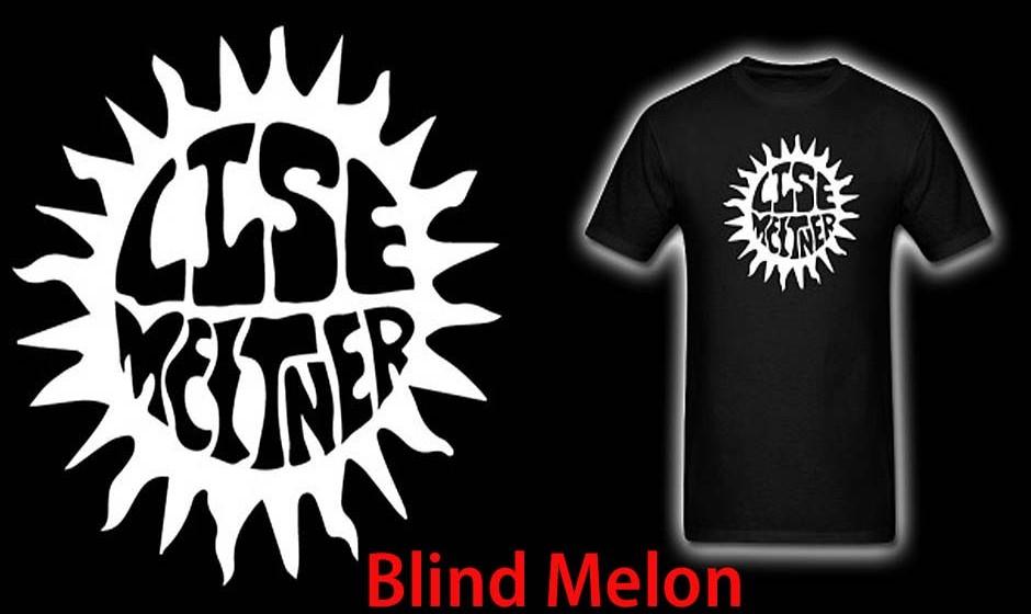Lise Meitner = Blind Melon