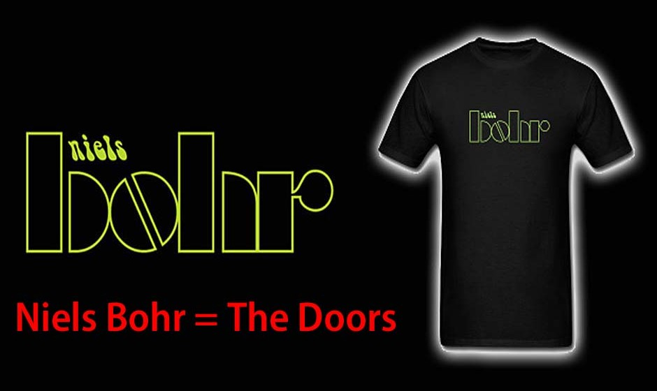 Niels Bohr = The Doors