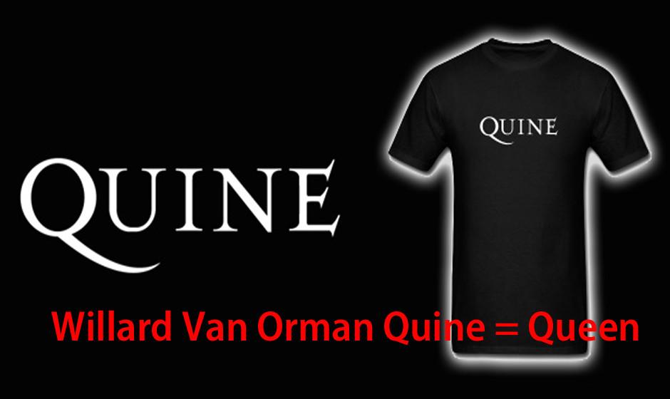 Willard Van Orman Quine = Queen