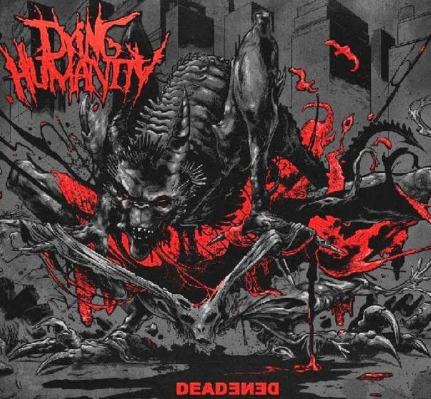 Dying Humanity - DEADEDEN