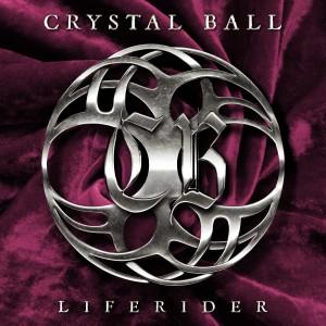 Crystal Ball - LIFERIDER   Schon wieder Melodic Metal - der Juni scheint nicht der Monat der zweiten Melodiereihe zu sein. Au