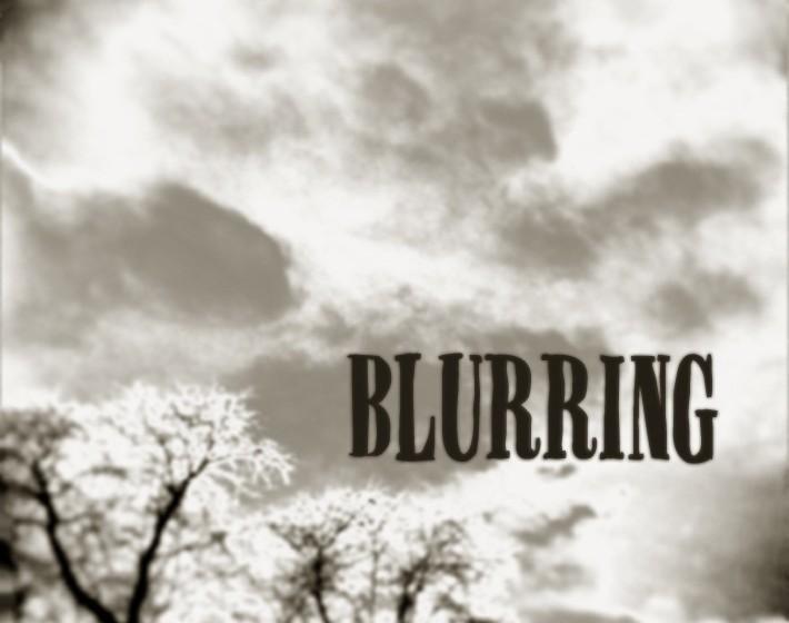 Blurring BLURRING