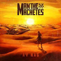 Man The Machetes AV NAG