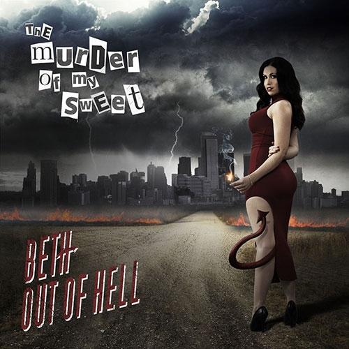 Murder Of My Sweet, The BETH OUT OF HELL