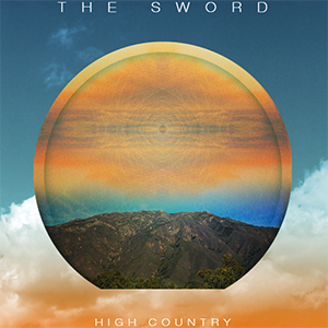 Sword, The HIGH COUNTRY