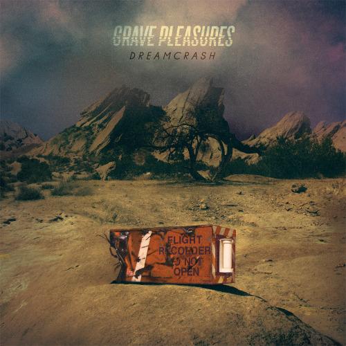 Grave Pleasures DREAM CRASH