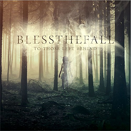 Blessthefall TO THOSE LEFT BEHIND