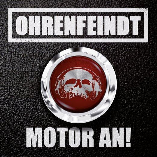 Ohrenfeindt MOTOR AN!