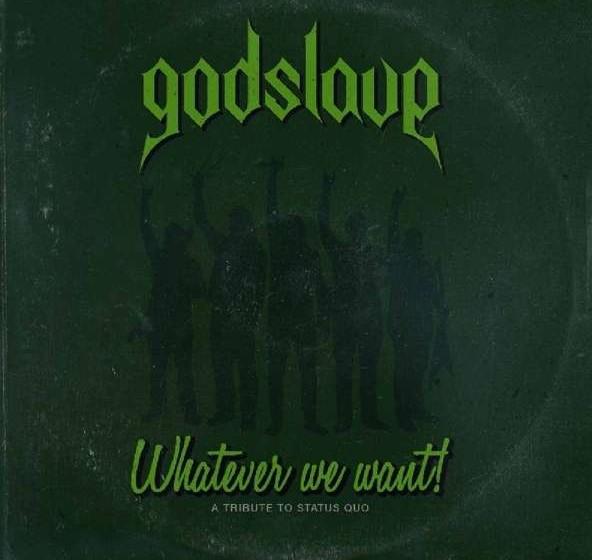 Godslave WHATEVER WE WANT!