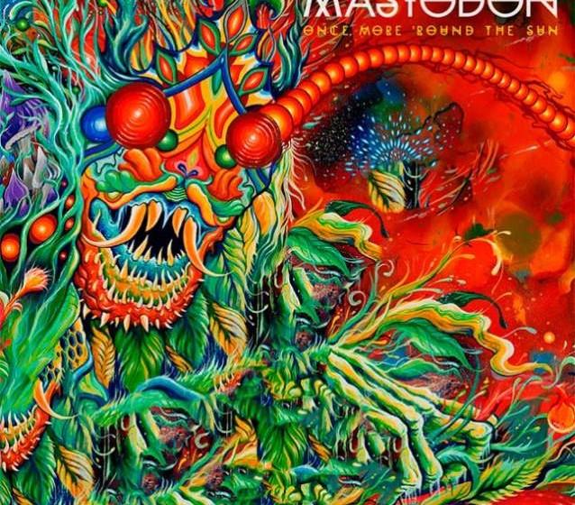 Mastodon ONCE MORE ROUND THE SUN