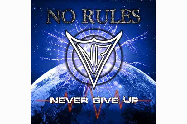 No Rules NEVER GIVE UP
