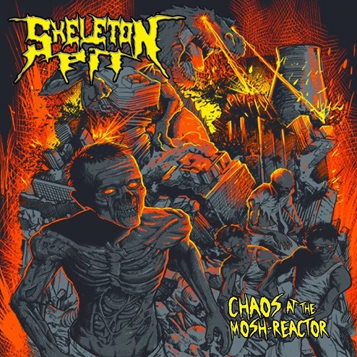 Skeleton Pit CHAOS AT THE MOSH-REACTOR