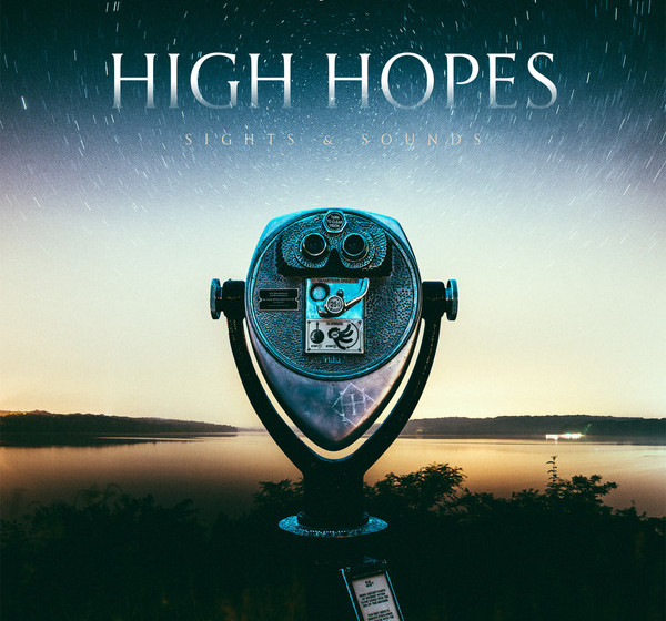 High Hopes SIGHTS AND SOUNDS
