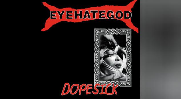 Eyehategod DOPESICK